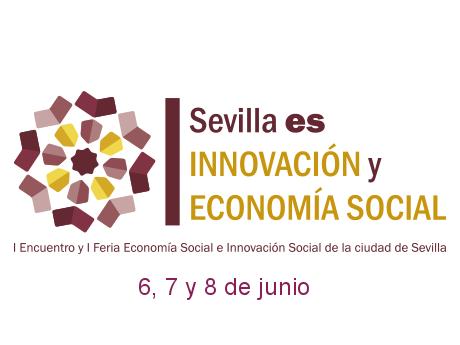 I Encuentro y I Feria Economía Social e Innovación Social de la ciudad de Sevilla